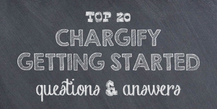 Top 20 Chargify Getting Started Questions (and Answers)