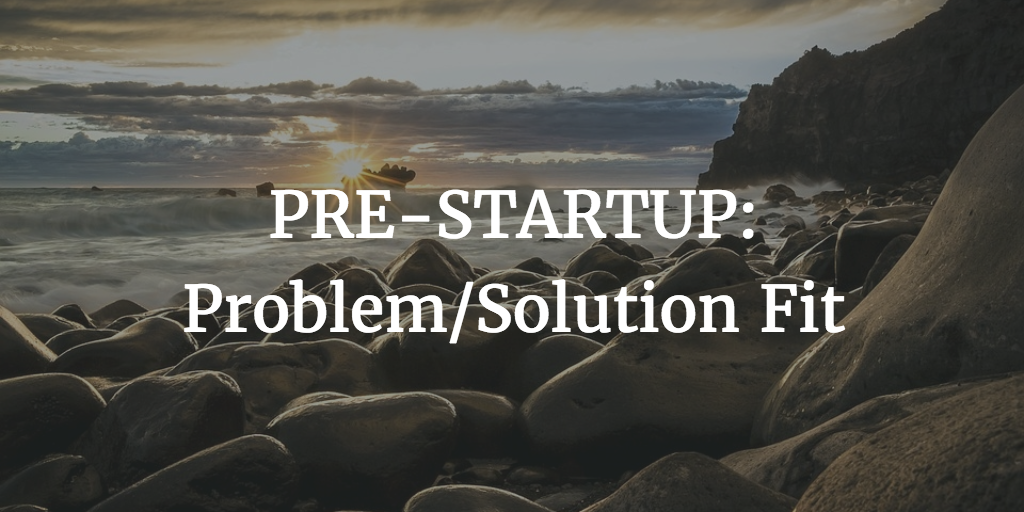 Pre Startup Problem Solution Fit
