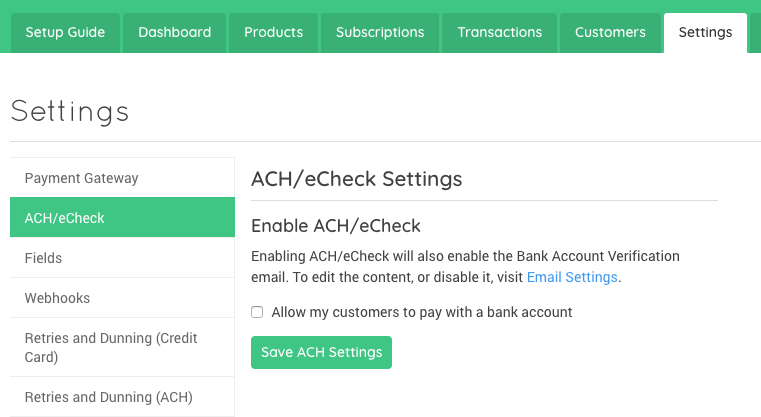 To Enable Stripe Ach Click Allow My Customers Pay With A Bank Account And Then Save Settings