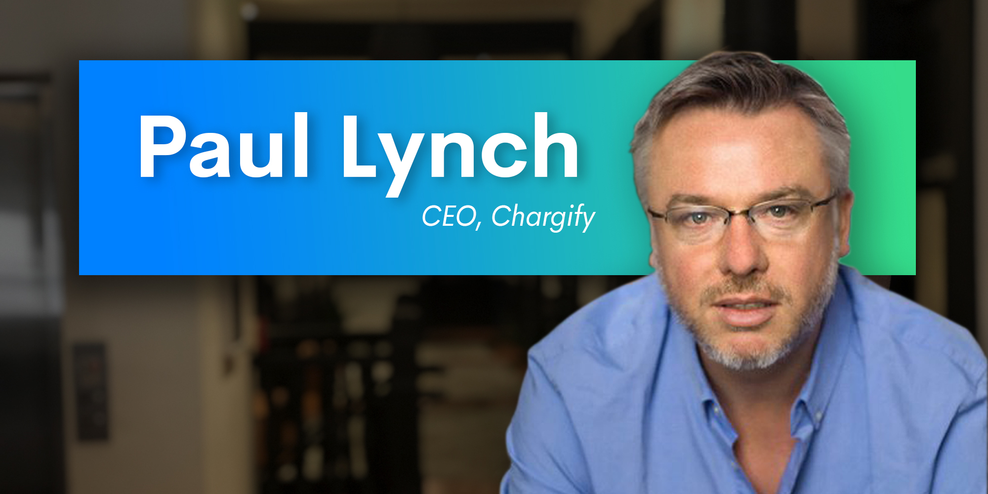 Paul Lynch brings extensive SaaS experience to Chargify as CEO