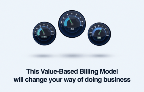 This Value-Based Billing Model Will Change Your Way of Doing Business (for the Better!)