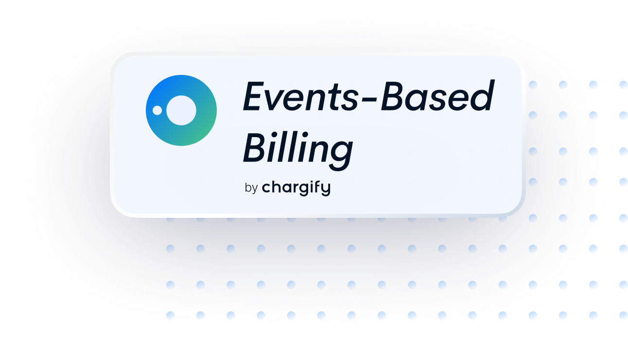 Events Based Billing by Chargify